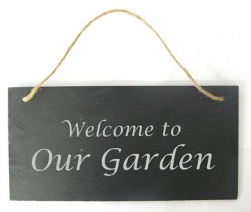 Welcome to Our Garden  - Hanging Slate Sign